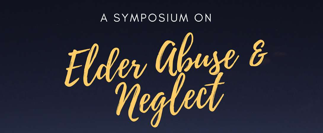 News Release Elder Abuse and Neglect Symposium